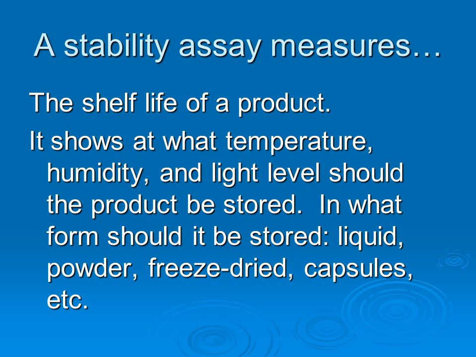 A stability assay measures…