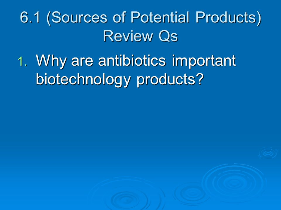 6.1 (Sources of Potential Products) Review Qs