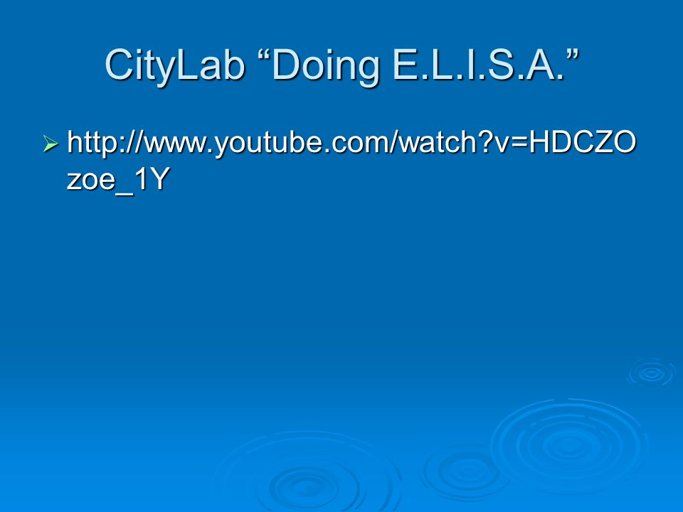CityLab Doing E.L.I.S.A. http://www.youtube.com/watch v=HDCZOzoe_1Y