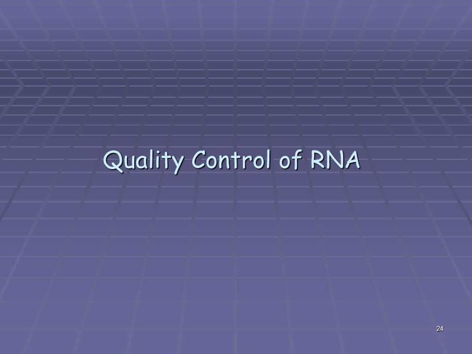 Quality Control of RNA