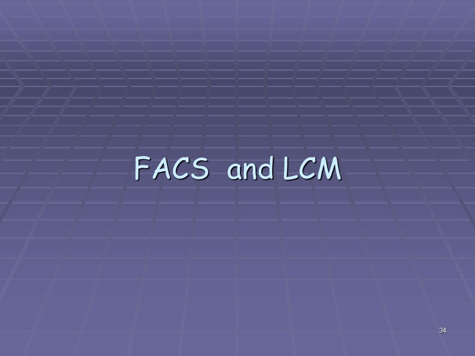 FACS and LCM