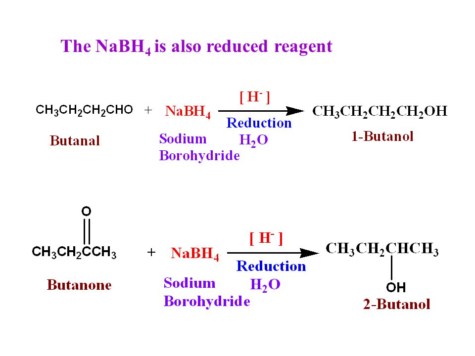 The NaBH4 is also reduced reagent