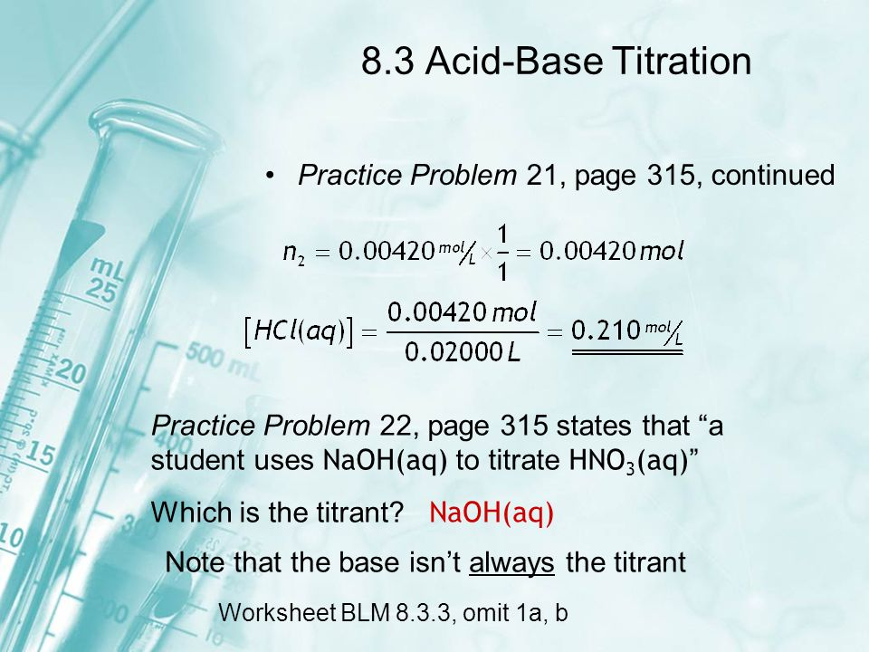 8.3 Acid-Base Titration Practice Problem 21, page 315, continued