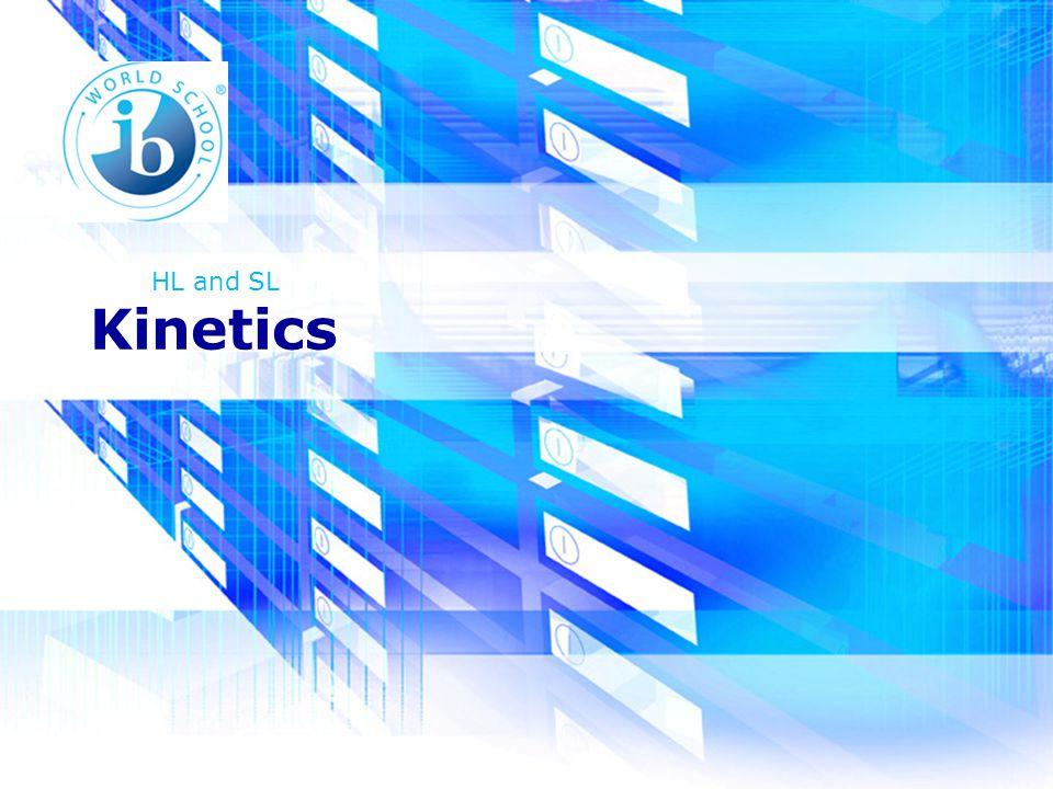 Kinetics HL and SL