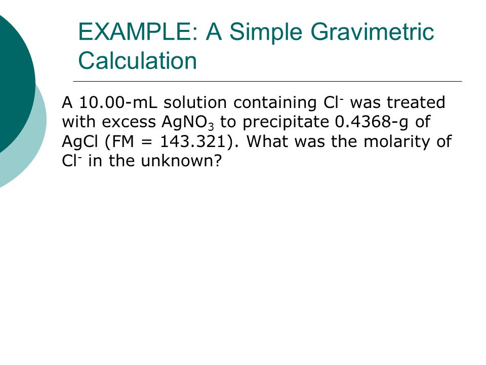 EXAMPLE: A Simple Gravimetric Calculation