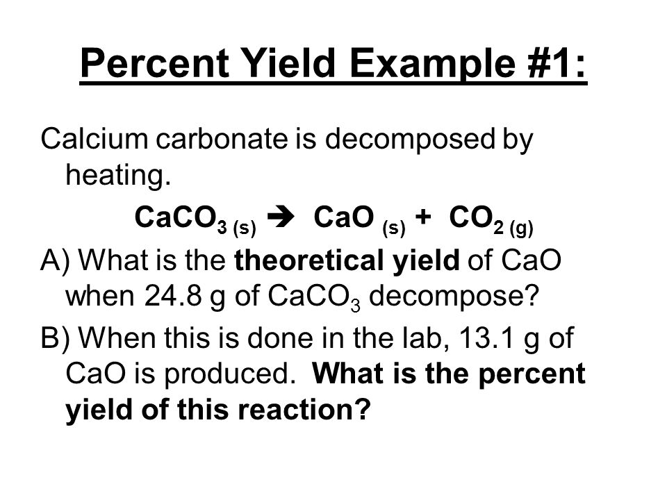 Percent Yield Example #1: