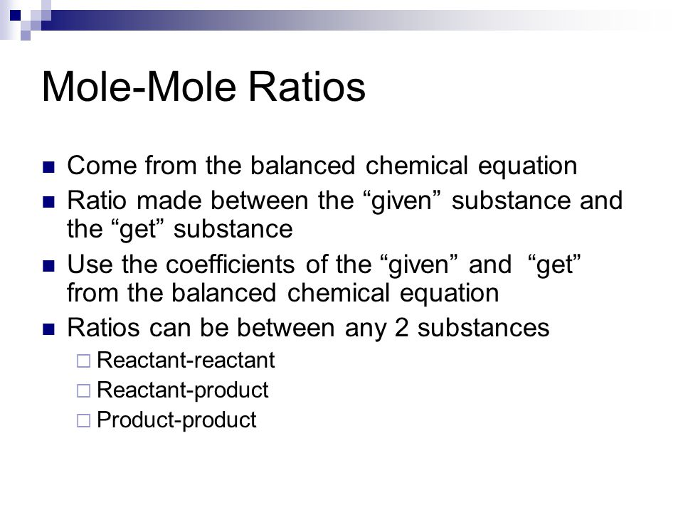 Mole-Mole Ratios Come from the balanced chemical equation
