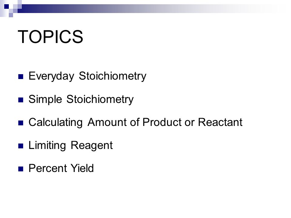 TOPICS Everyday Stoichiometry Simple Stoichiometry