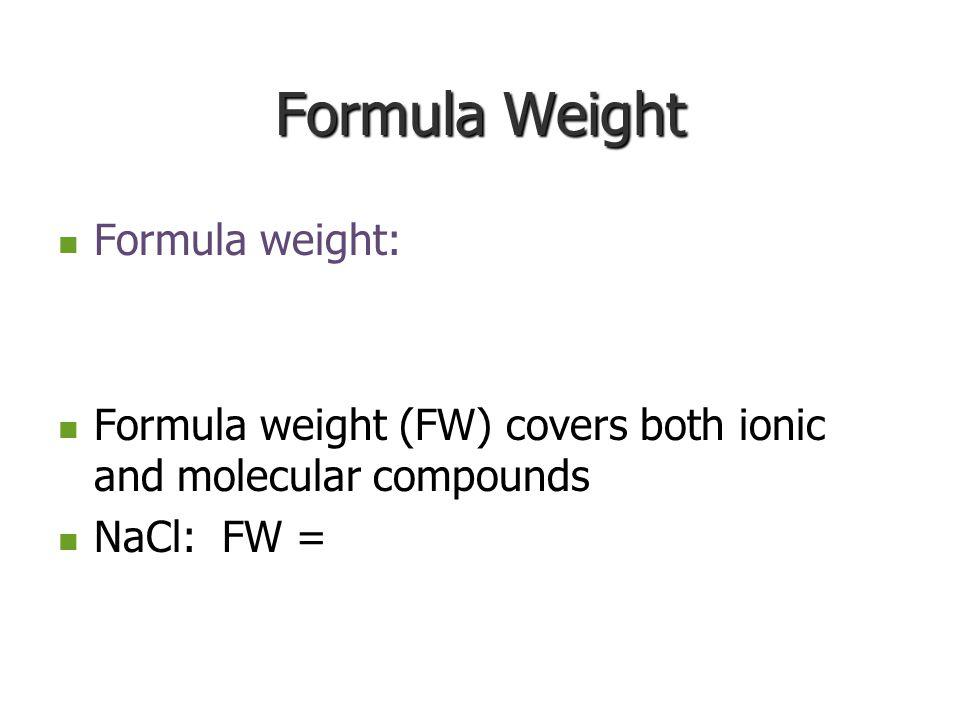 Formula Weight Formula weight: