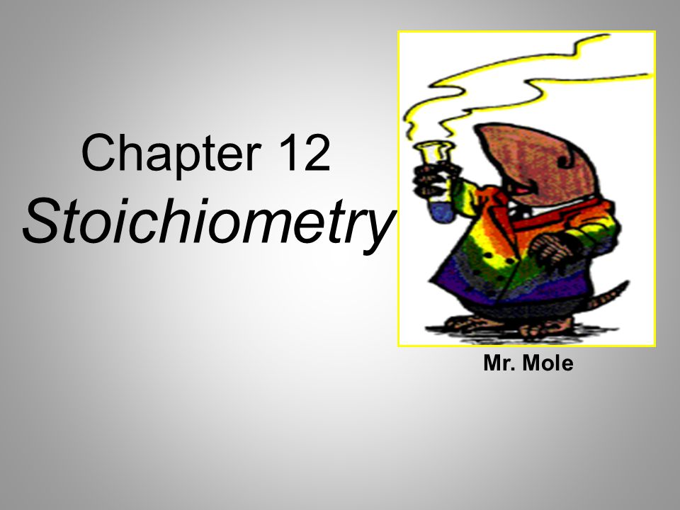 Chapter 12 Stoichiometry