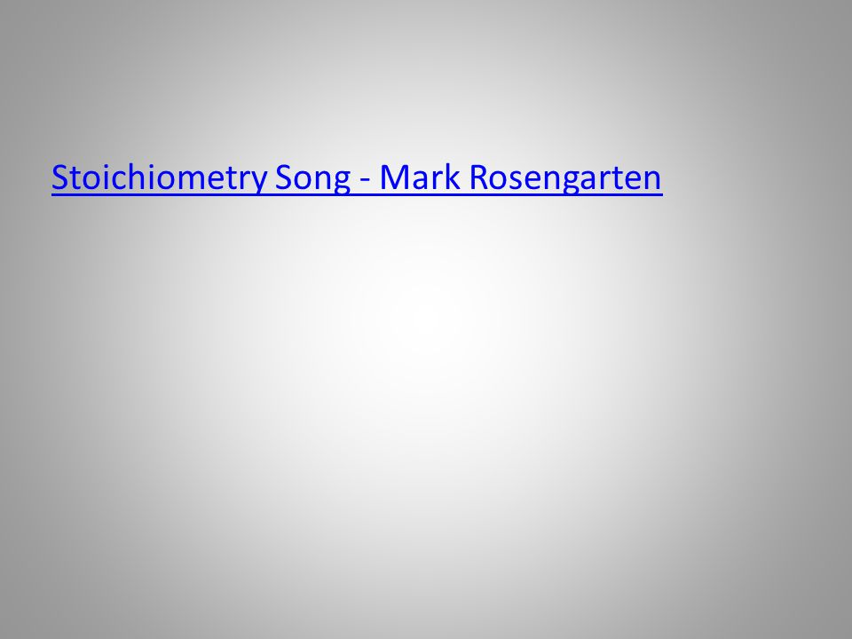 Stoichiometry Song - Mark Rosengarten