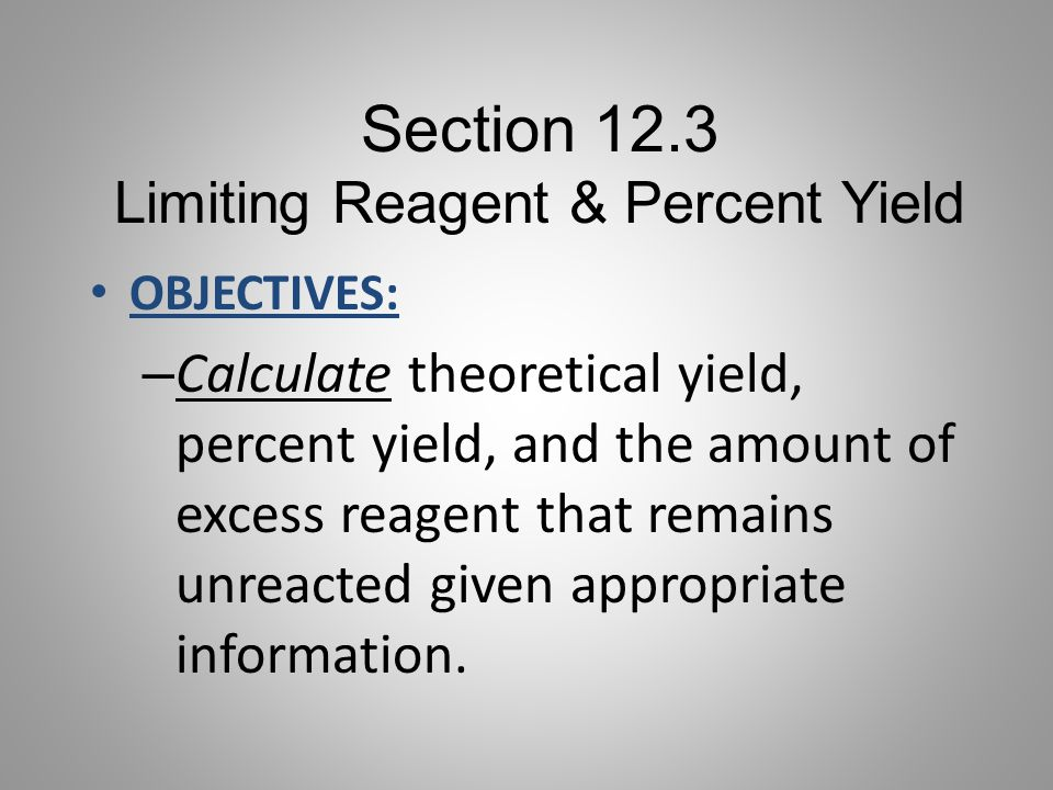 Section 12.3 Limiting Reagent & Percent Yield