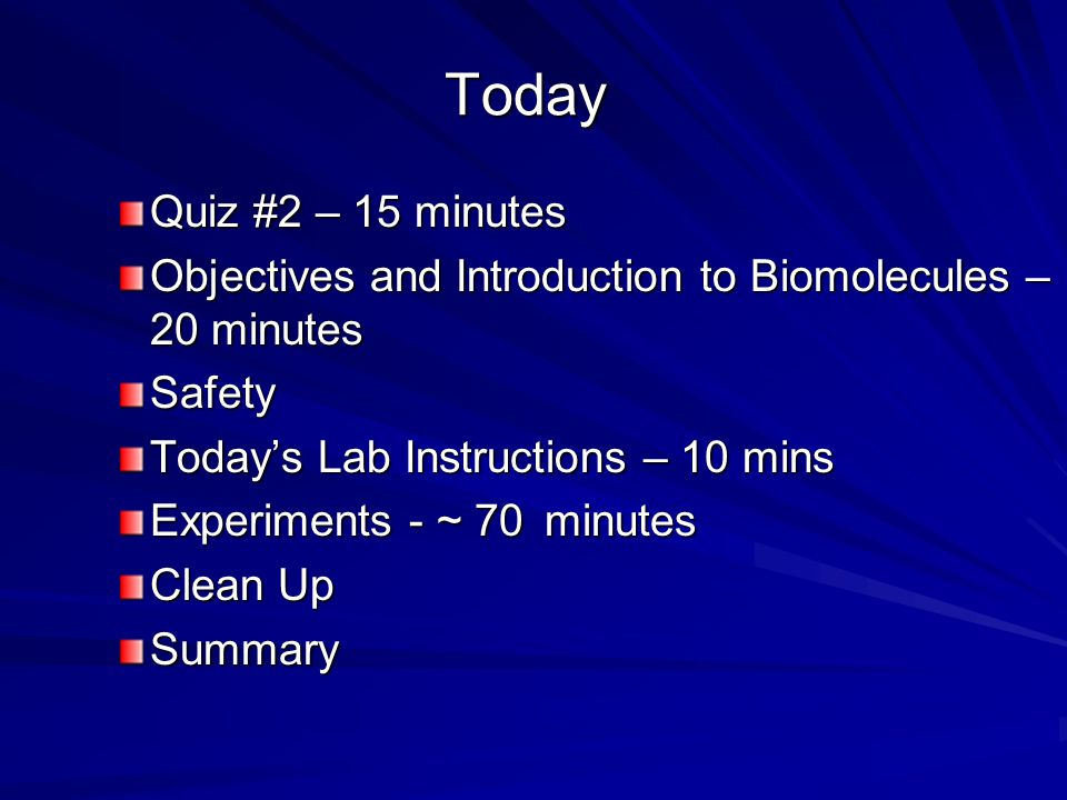 Today Quiz #2 – 15 minutes. Objectives and Introduction to Biomolecules – 20 minutes. Safety. Today's Lab Instructions – 10 mins.