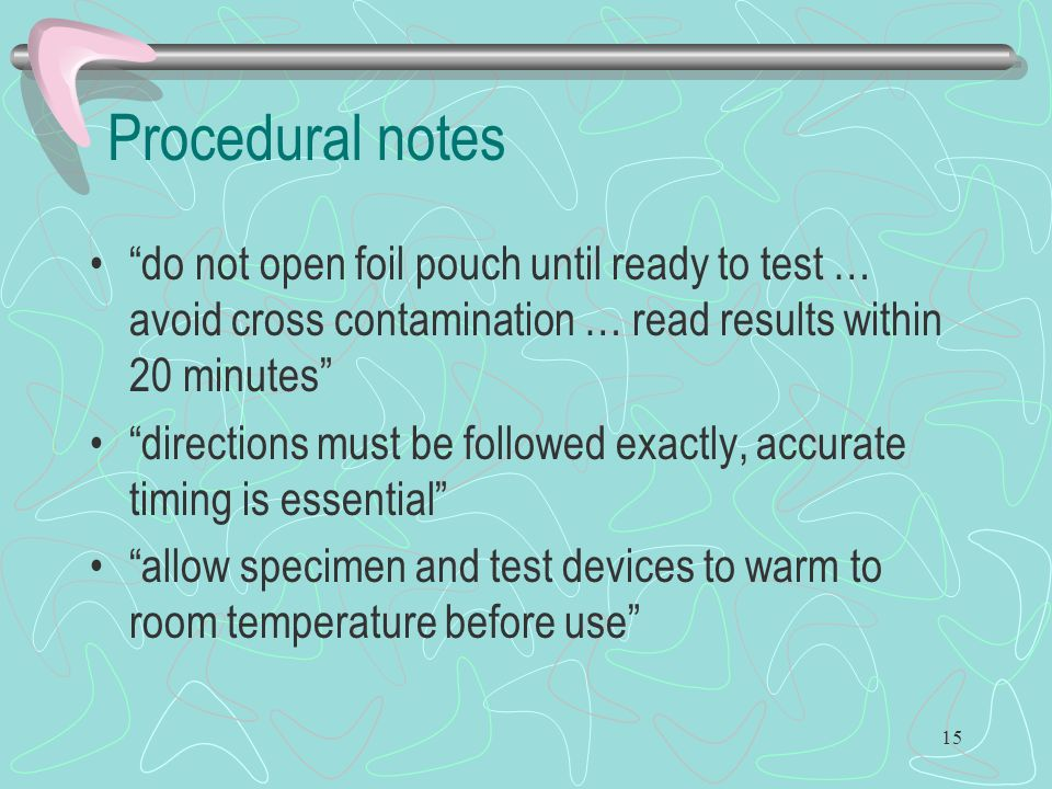 Procedural notes do not open foil pouch until ready to test … avoid cross contamination … read results within 20 minutes