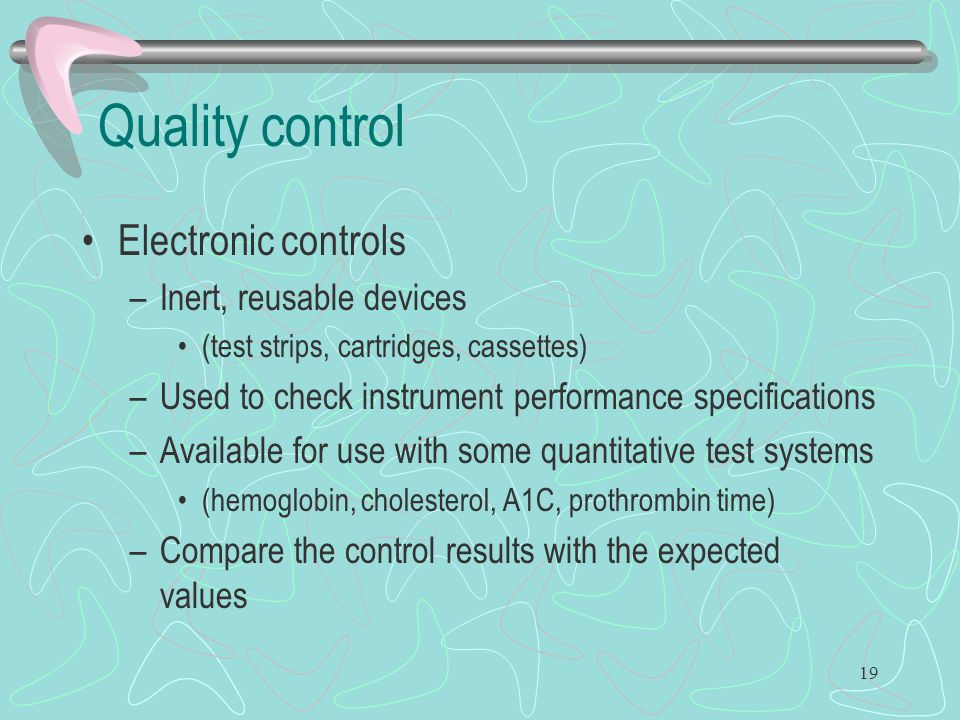 Quality control Electronic controls Inert, reusable devices