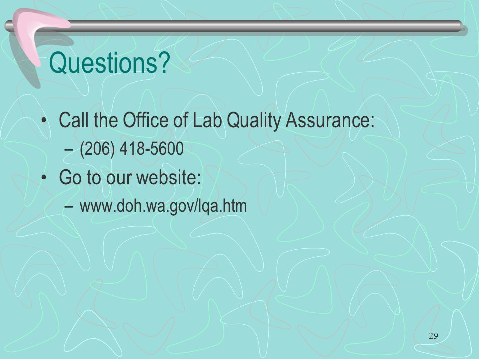 Questions Call the Office of Lab Quality Assurance: