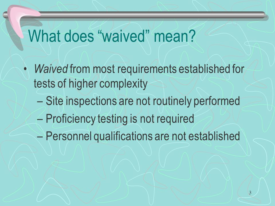 What does waived mean