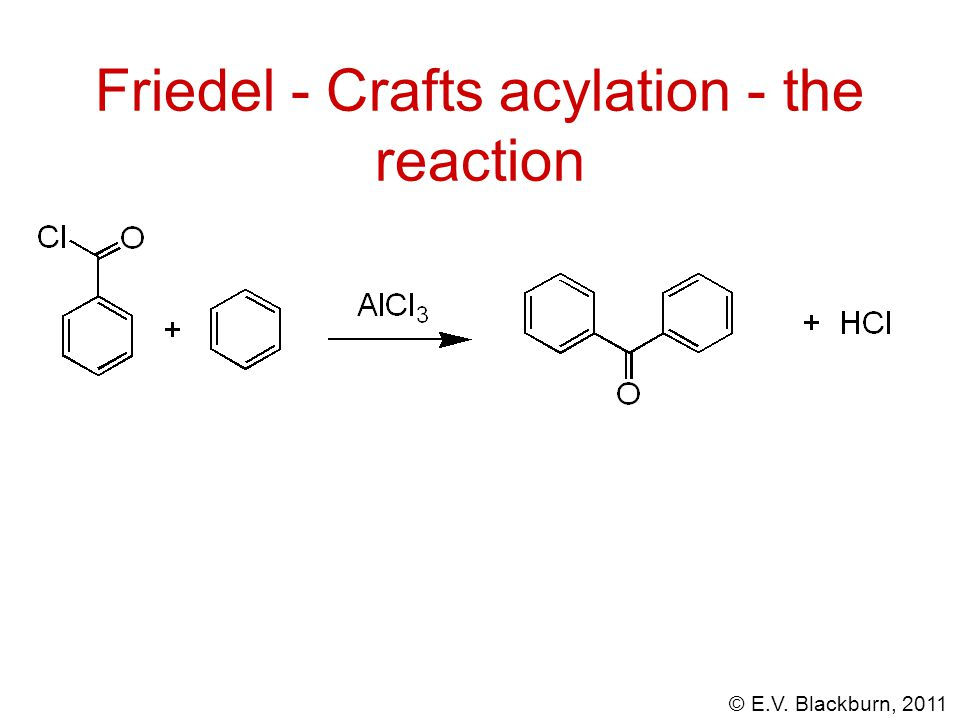 Friedel - Crafts acylation - the reaction