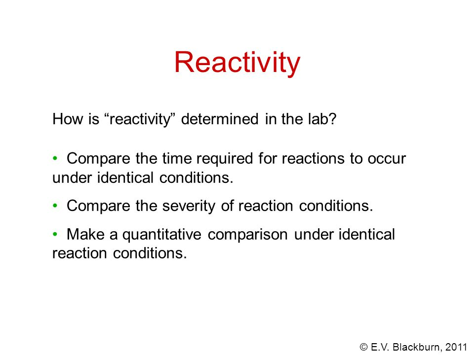 Reactivity How is reactivity determined in the lab