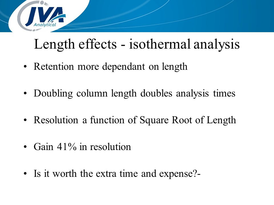 Length effects - isothermal analysis