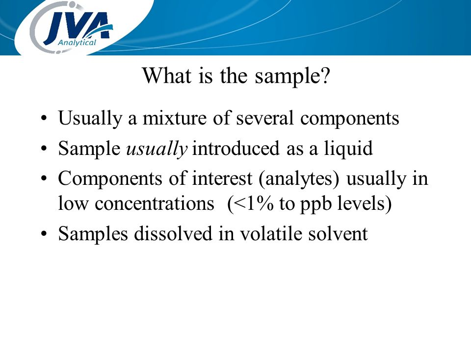 What is the sample Usually a mixture of several components