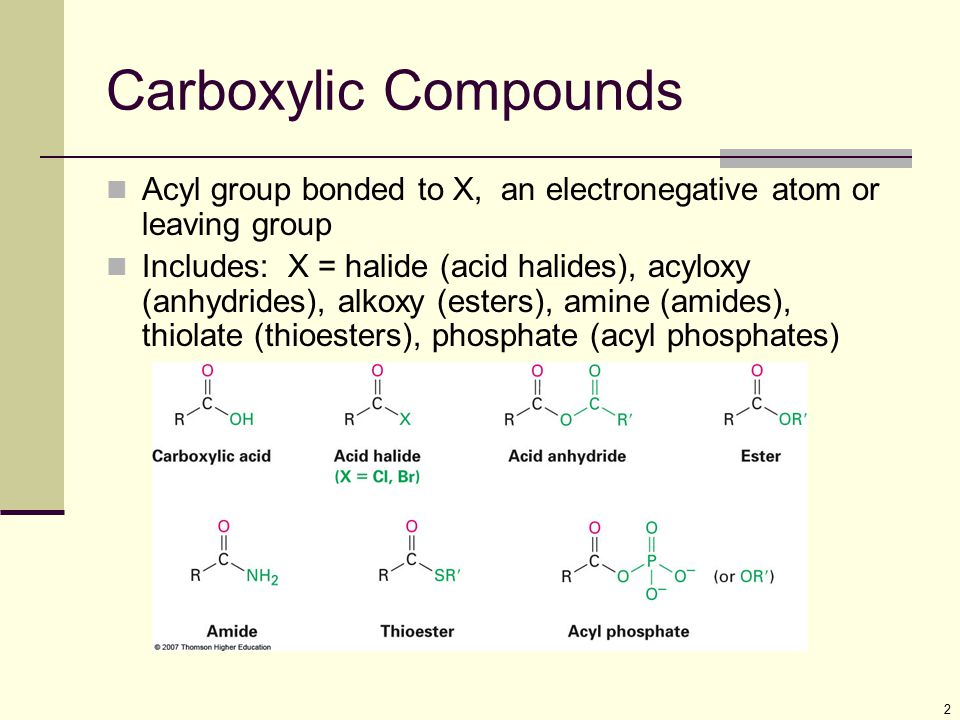 Carboxylic Compounds Acyl group bonded to X, an electronegative atom or leaving group.