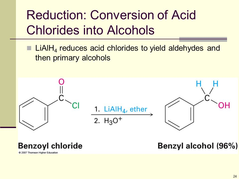 Reduction: Conversion of Acid Chlorides into Alcohols