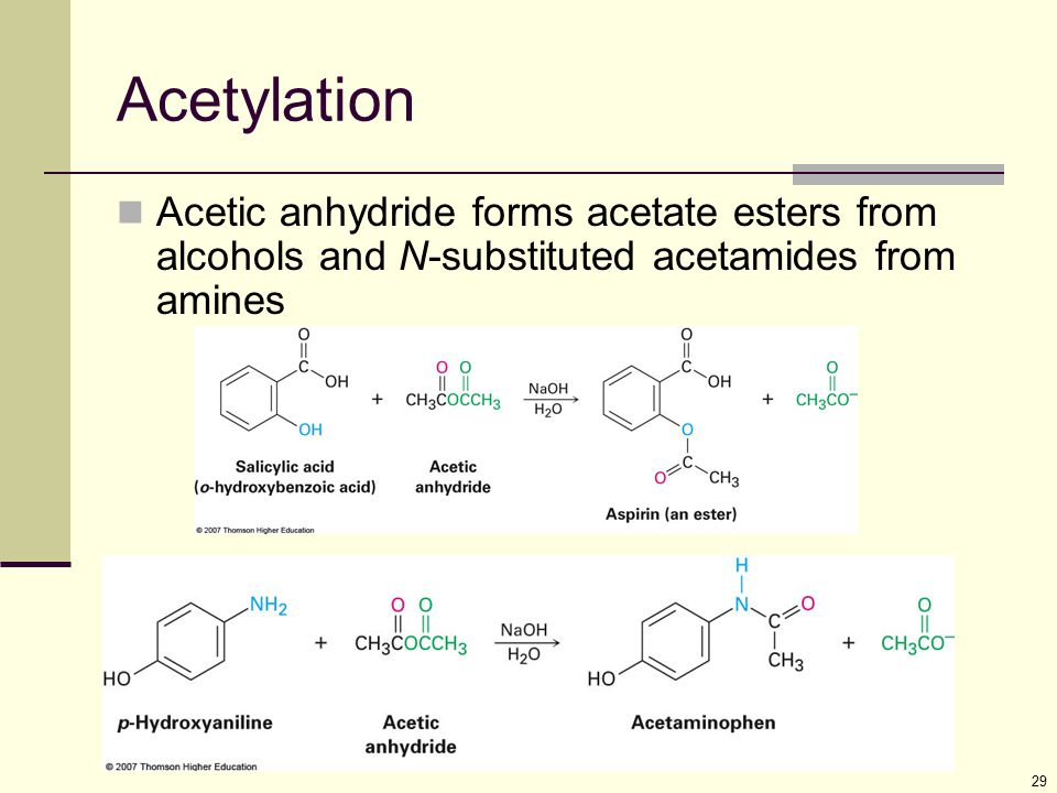 Acetylation Acetic anhydride forms acetate esters from alcohols and N-substituted acetamides from amines.