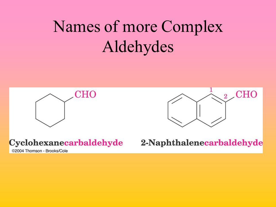 Names of more Complex Aldehydes