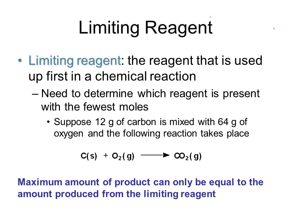 Limiting Reagent Limiting reagent: the reagent that is used up first in a chemical reaction.