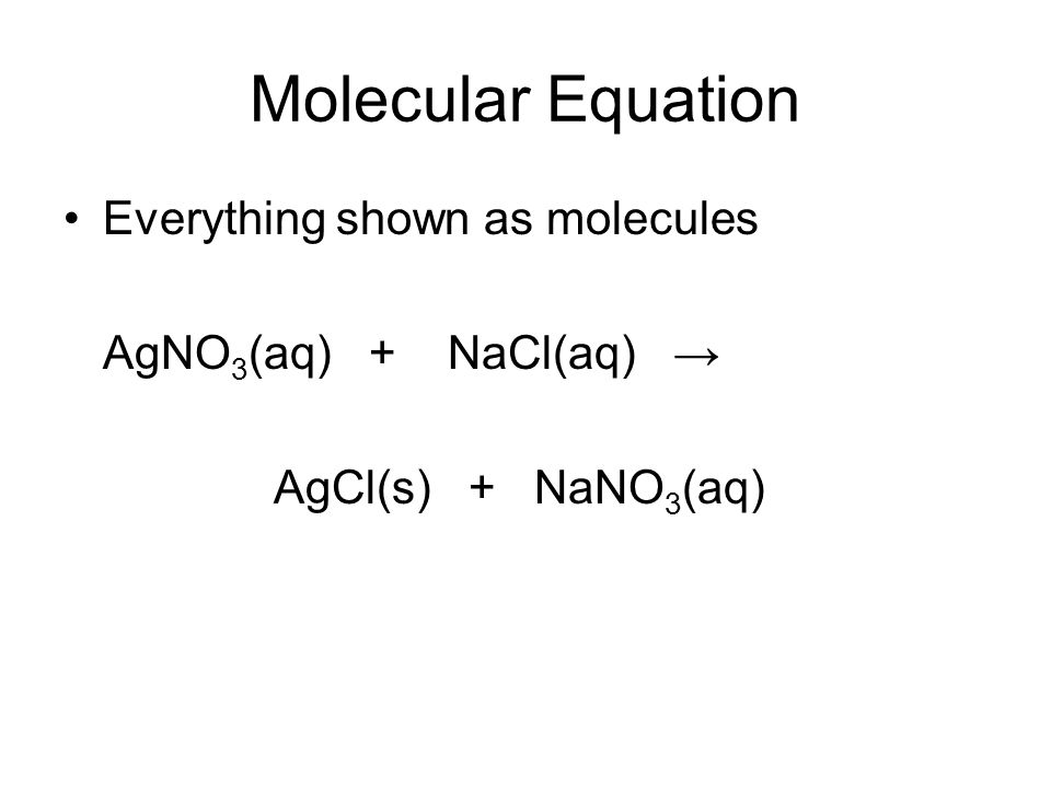 Molecular Equation Everything shown as molecules