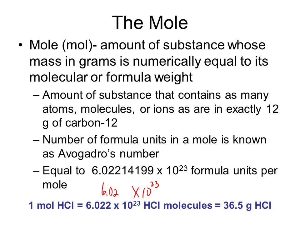 1 mol HCl = 6.022 x 1023 HCl molecules = 36.5 g HCl