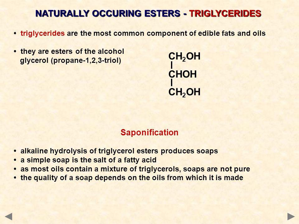 NATURALLY OCCURING ESTERS - TRIGLYCERIDES
