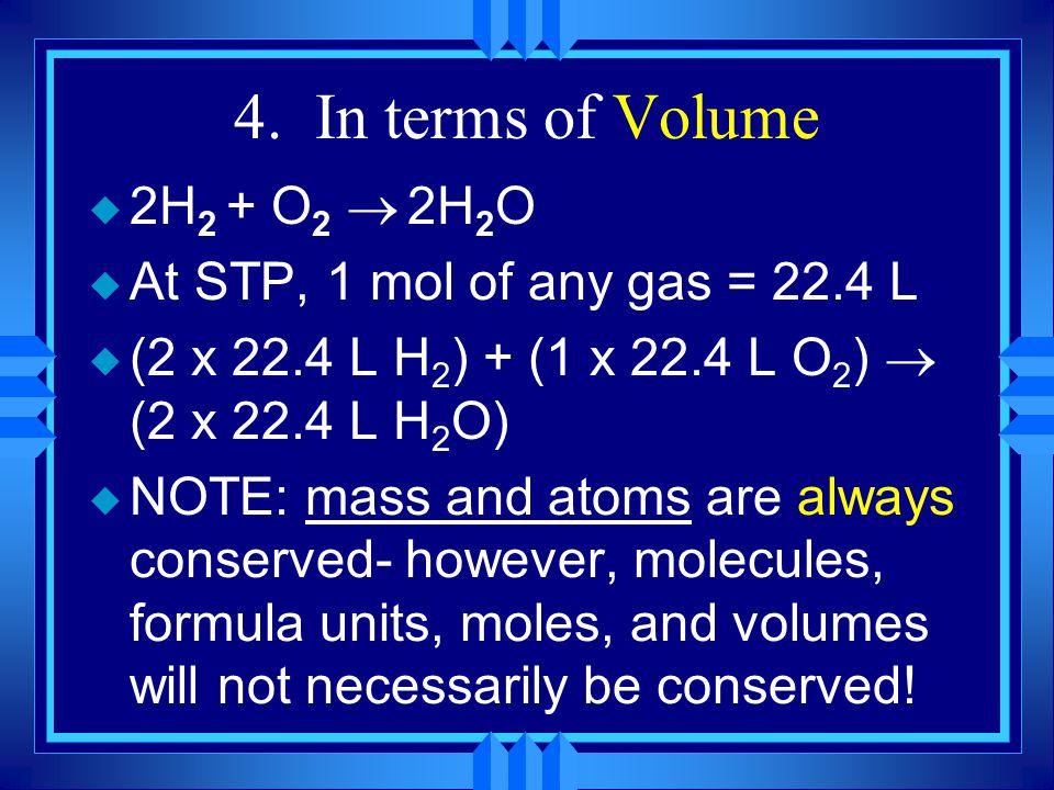4. In terms of Volume 2H2 + O2 ® 2H2O