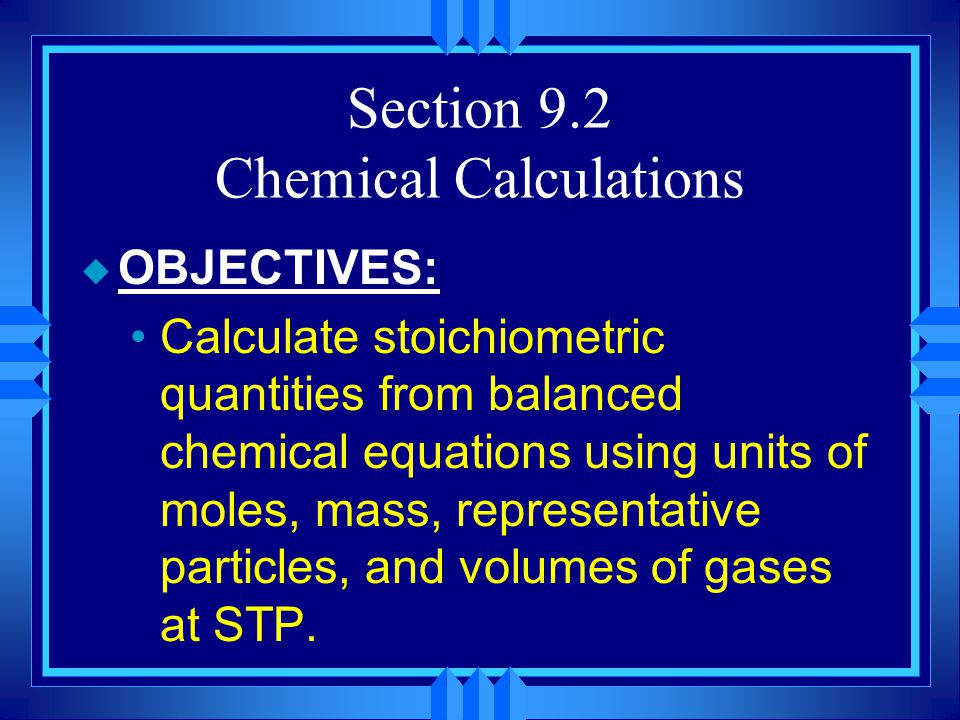 Section 9.2 Chemical Calculations