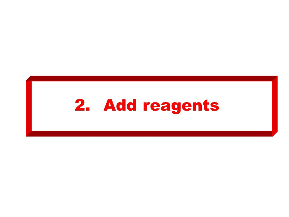 2. Add reagents