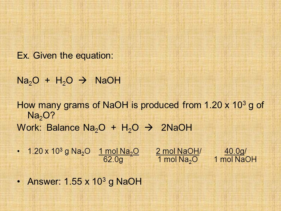 How many grams of NaOH is produced from 1.20 x 103 g of Na2O