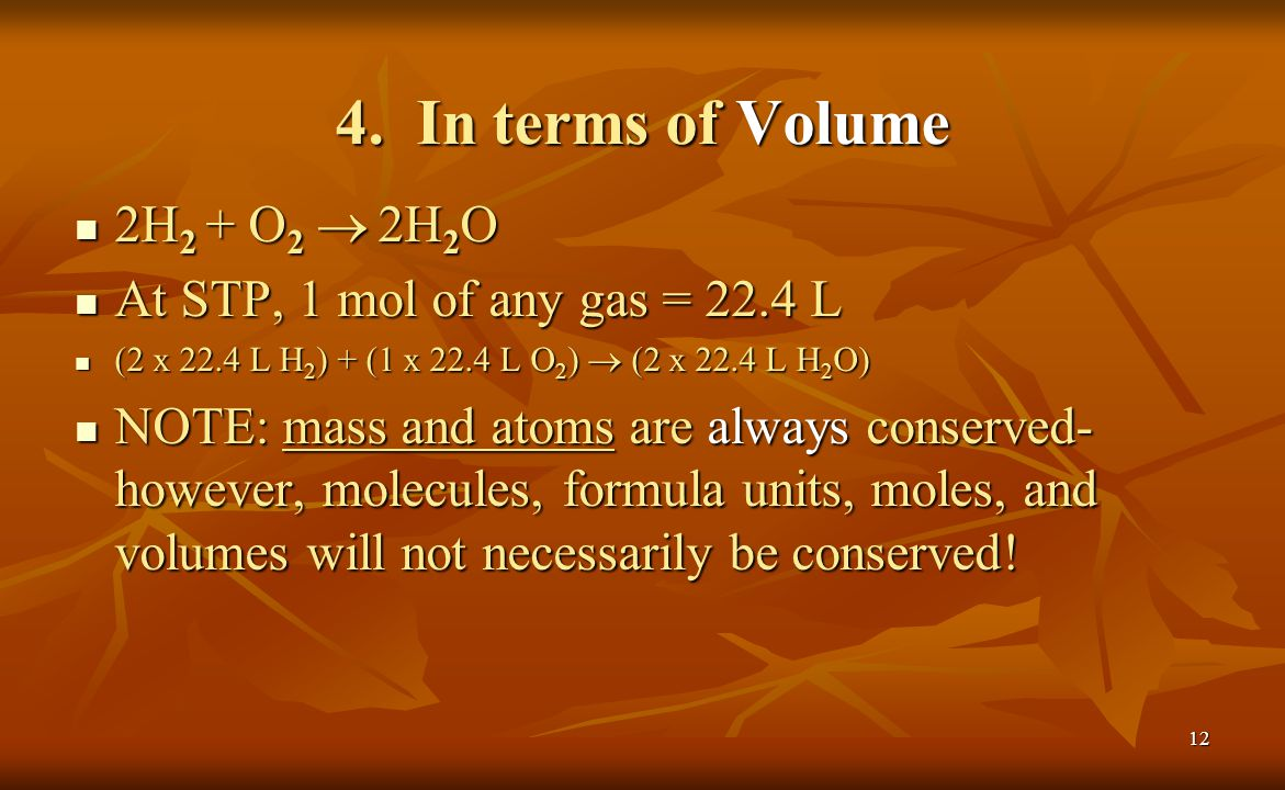 4. In terms of Volume 2H2 + O2 ® 2H2O