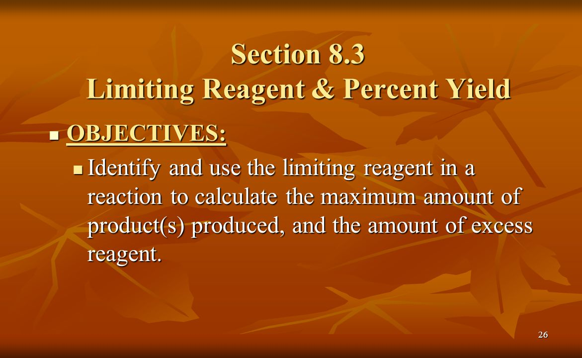 Section 8.3 Limiting Reagent & Percent Yield