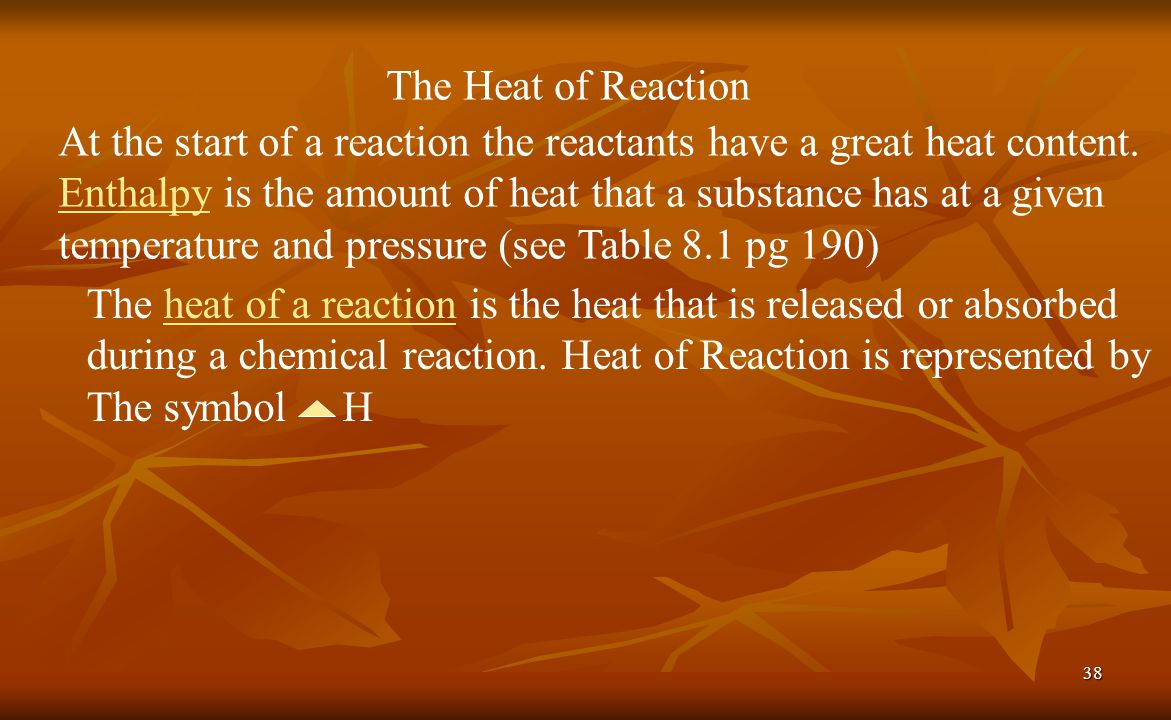 The Heat of Reaction At the start of a reaction the reactants have a great heat content.