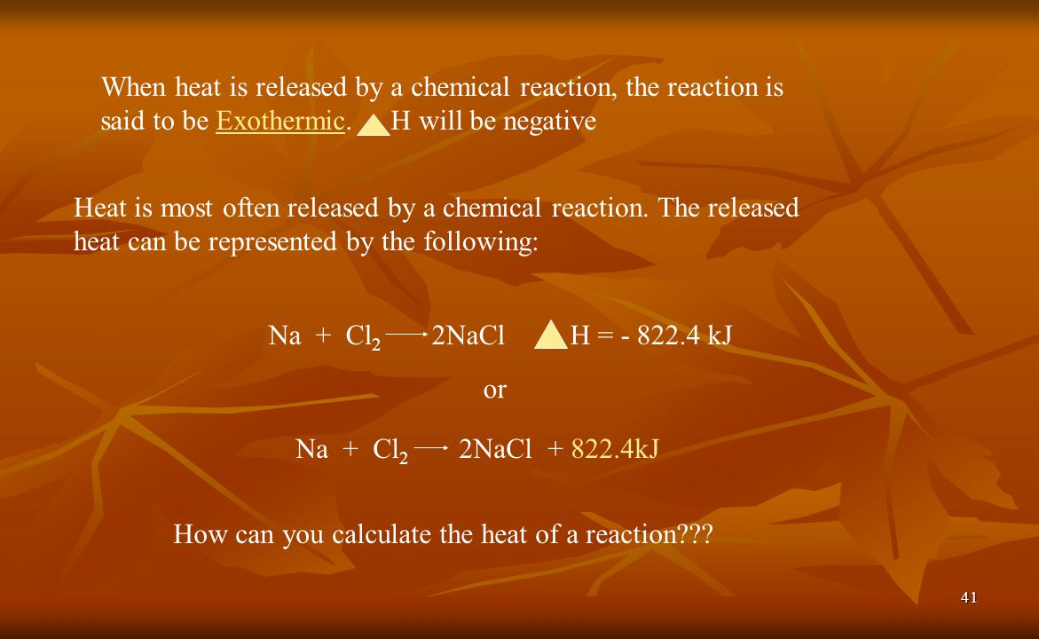 When heat is released by a chemical reaction, the reaction is