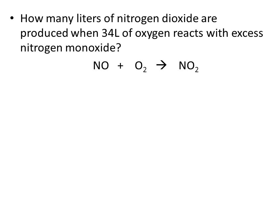 How many liters of nitrogen dioxide are produced when 34L of oxygen reacts with excess nitrogen monoxide