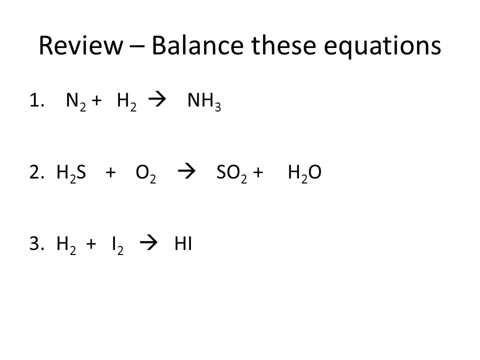 Review – Balance these equations