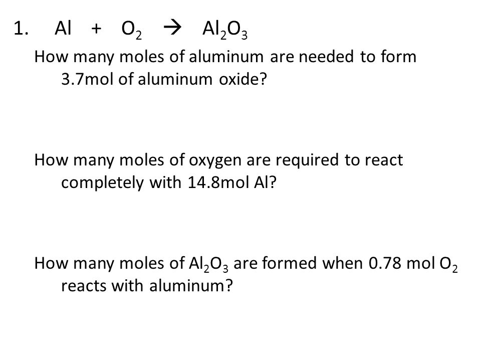 Al + O2  Al2O3 How many moles of aluminum are needed to form 3.7mol of aluminum oxide