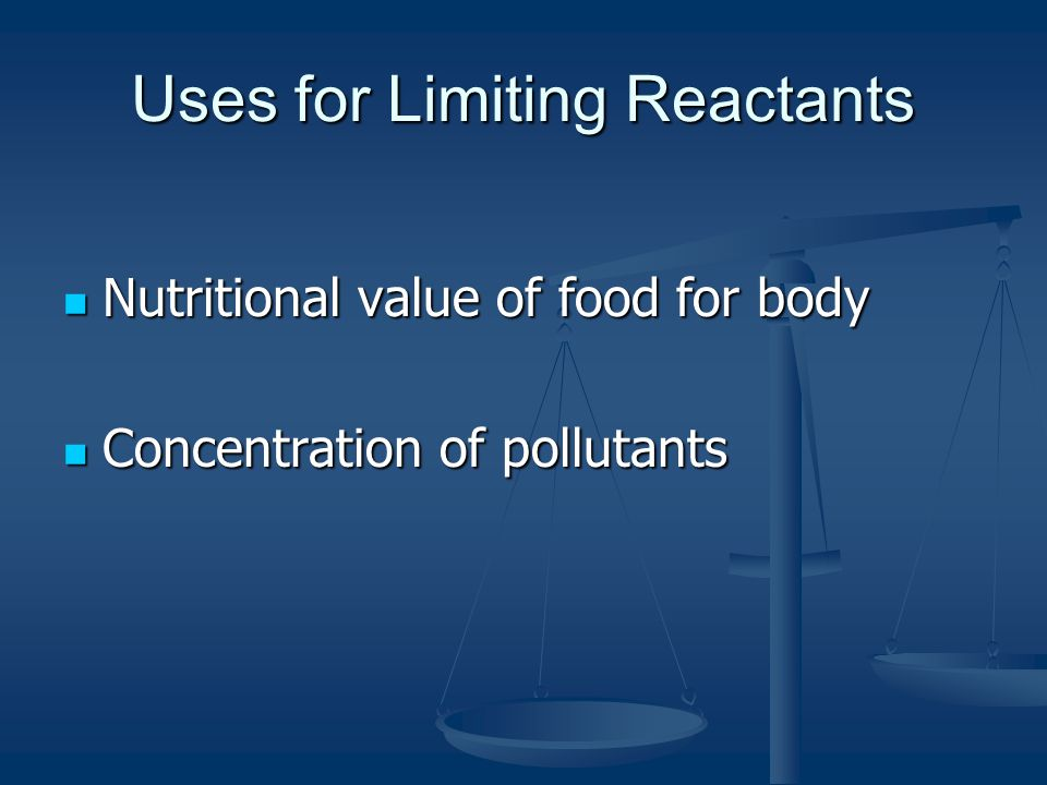 Uses for Limiting Reactants