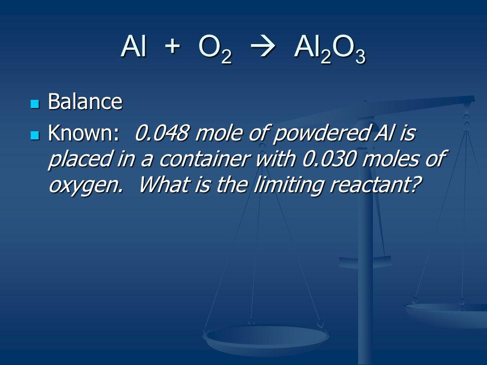 Al + O2  Al2O3 Balance.