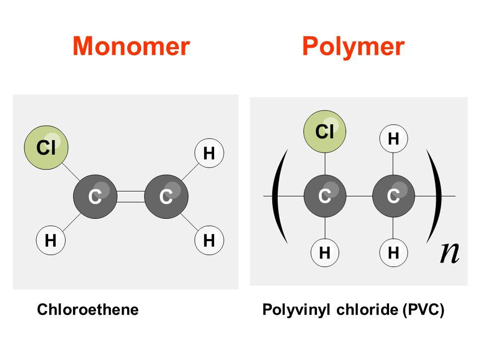 Monomer Polymer Chloroethene Polyvinyl chloride (PVC)