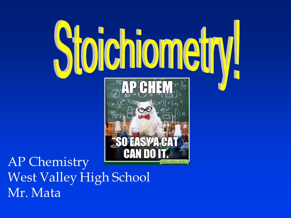 AP Chemistry West Valley High School Mr. Mata