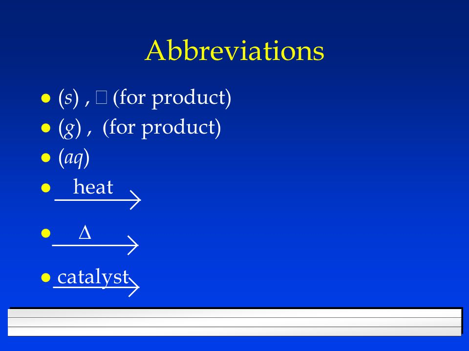 Abbreviations (s) , ¯ (for product) (g) , ­ (for product) (aq) heat D