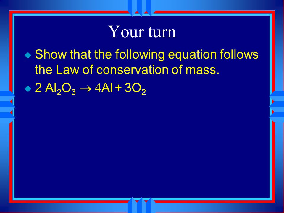 Your turn Show that the following equation follows the Law of conservation of mass.
